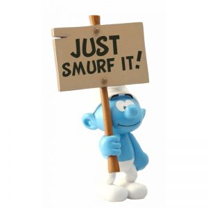 SCHTROUMPF PANCARTE : JUST SMURF IT!